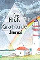 One Minute Gratitude Journal-Peace of Mind Notebook To Write In-Practice The Power of Daily Gratitude Book 15: Positivity Diary for Men and Women-Thankfulness Self Care Journal-Mindfulness Records Writing Journal