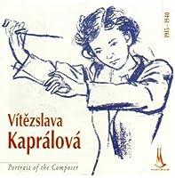 Vitezslava Kapralova: Portrait of a Composer