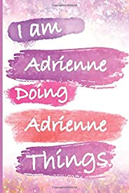 I'm Adrienne Doing Adrienne Things: Personalized Weekly to do List planner A Perfect Gift Idea For Adrienn
