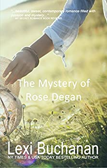 The Mystery of Rose Degan by [Buchanan, Lexi]