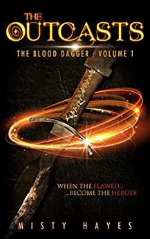 The Outcasts: The Blood Dagger: Volume 1 by [Hayes, Misty]