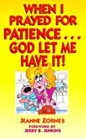When I Prayed for Patience