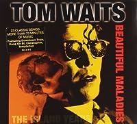 Beautiful Maladies: The Island Years by Tom Waits (1998-05-03)
