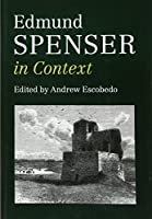 Edmund Spenser in Context (Literature in Context)