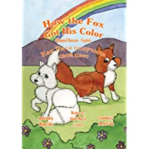 How the Fox Got His Color Bilingual Russian - English