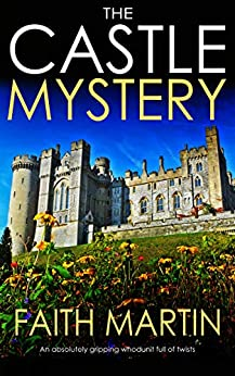 THE CASTLE MYSTERY an absolutely gripping whodunit full of twists by [MARTIN, FAITH]
