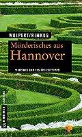 Moerderisches aus Hannover: 11 Krimis und 125 Freizeittipps