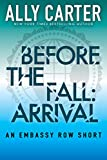 Before the Fall: Arrival (Embassy Row Short)
