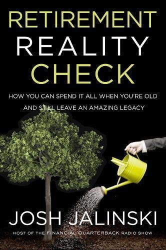 Retirement Reality Check: How to Spend All Your Money and Still Leave an Amazing Legacy (English Edition)