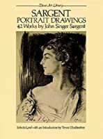 Sargent Portrait Drawings: 42 Works (Dover Fine Art, History of Art)