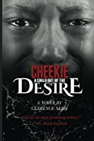 Cheekie: A Child Out of the Desire