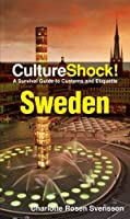 Culture Shock! Sweden: A Survival Guide to Customs and Etiquette (Cultureshock)