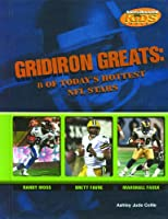 Gridiron Greats: 8 of Today's Hottest NFL Stars (Sports Illustrated for Kids Books)