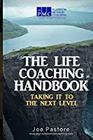 The Life Coaching Handbook: Taking it to the Next Level