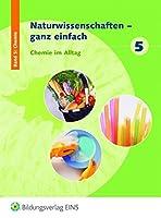 Naturwissenschaften ganz einfach 5. Schuelerbuch. Chemie im Alltag (Lernmaterialien)