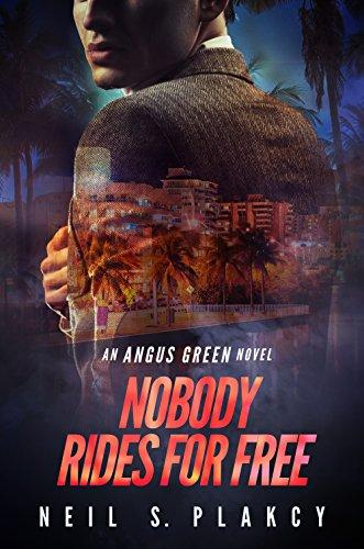 Nobody Rides For Free: An Angus Green Novel (Angus Green Series Book 2) (English Edition)