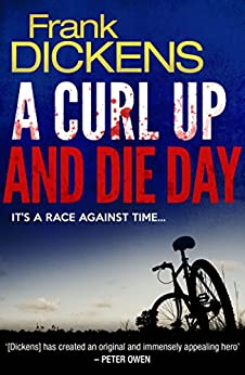 A Curl Up and Die Day by [Dickens, Frank]