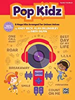 Pop Kidz: 8 Mega Hits Arranged for Unison Voices