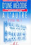 D'une mélodie à l'autre - 2 è cycle - Volume 1