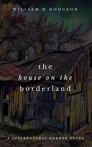 The House on the Borderlandの詳細を見る
