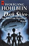 Dark Skies. Das Raetsel um Majestic 12.