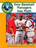 How Baseball Managers Use Math (Math in the Real World)