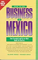 How to Do Business in Mexico: Your Essential and Up-To-Date Guide for Success