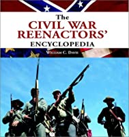 The Civil War Reenactor's Encyclopedia