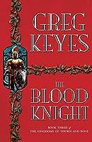 The Blood Knight (Kingdoms of Thorn & Bone 3)