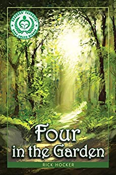 Four in the Garden: A Spiritual Allegory About Trust and Transformation by [Hocker, Rick]