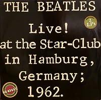 Live! At The Star-Club In Hamburg, Germany; 1962