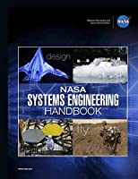 NASA Systems Engineering Handbook: NASA/SP-2016-6105 Rev2 - Black & White Version