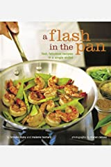 Flash in the Pan: Fast Fabulous Recipes in a Single Skillet Paperback
