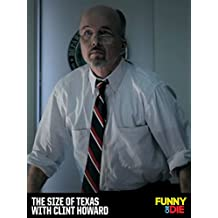 The Size of Texas with Clint Howard