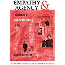 Empathy And Agency: The Problem Of Understanding In The Human Sciences