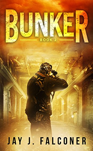 Download Bunker (A Post-Apocalyptic Survival Thriller Book 2) (English Edition) B06XWDV1TQ