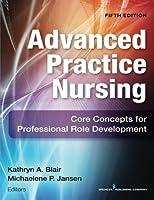 Advanced Practice Nursing: Core Concepts for Professional Role Development