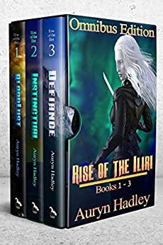THE RISE OF THE ILIRI Volumes 1-3: A Reverse Harem Epic Fantasy Series by [Hadley, Auryn]