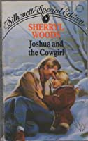Joshua And The Cowgirl (Silhouette Special Edition)