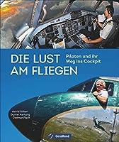 Die Lust am Fliegen: Piloten und ihr Weg ins Cockpit