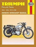 Triumph Pre-Unit Twins Owners Workshop Manual, No. 251: '47-'62 (Owners' Workshop Manual)