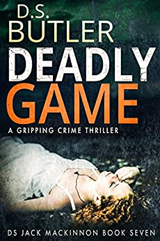 Deadly Game (DS Jack Mackinnon Crime Series Book 7) by [Butler, D. S.]