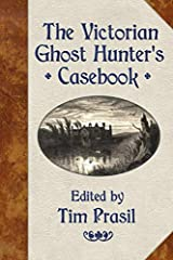 The Victorian Ghost Hunter's Casebook Paperback