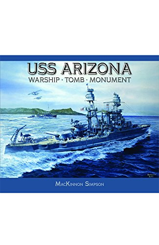 USS Arizona: Warship, Tomb, Monument (English Edition)