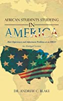 African Students Studying in America: Their Experiences and Adjustment Problems at an HBCU