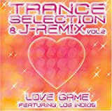Trance Selection&J-Remix Vol.2 Love Game featuring Los Indios