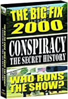 Conspiracy 4: Secret History - Big Fix 2000 [DVD] [Import]