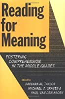 Reading for Meaning: Fostering Comprehension in the Middle Grades (Language & Literacy Series)