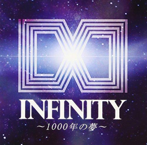INFINITY ~1000年の夢~