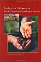 Methods of Soil Analysis: Physical & Mineralogical Methods (Sssa Book Series No 5)